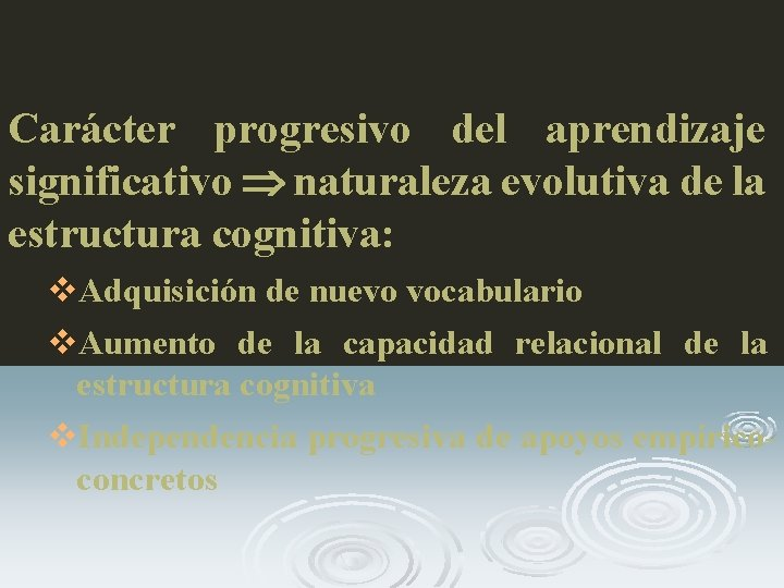 Carácter progresivo del aprendizaje significativo naturaleza evolutiva de la estructura cognitiva: v. Adquisición de
