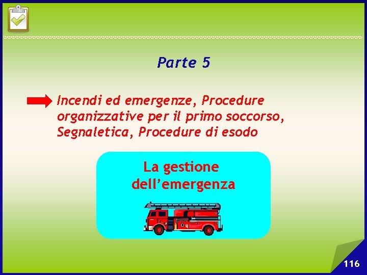 Parte 5 Incendi ed emergenze, Procedure organizzative per il primo soccorso, Segnaletica, Procedure di