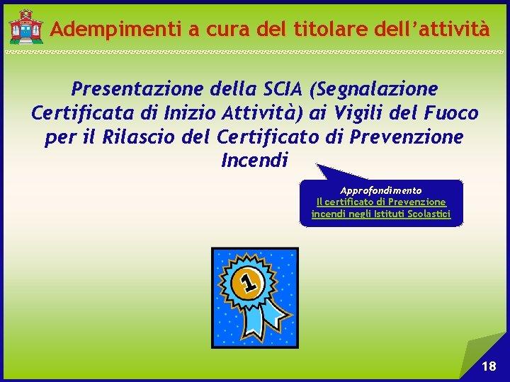 Adempimenti a cura del titolare dell'attività Presentazione della SCIA (Segnalazione Certificata di Inizio Attività)