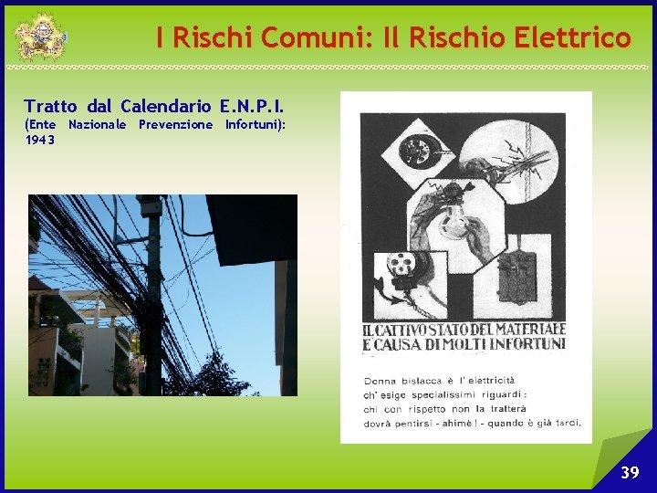I Rischi Comuni: Il Rischio Elettrico Tratto dal Calendario E. N. P. I. (Ente