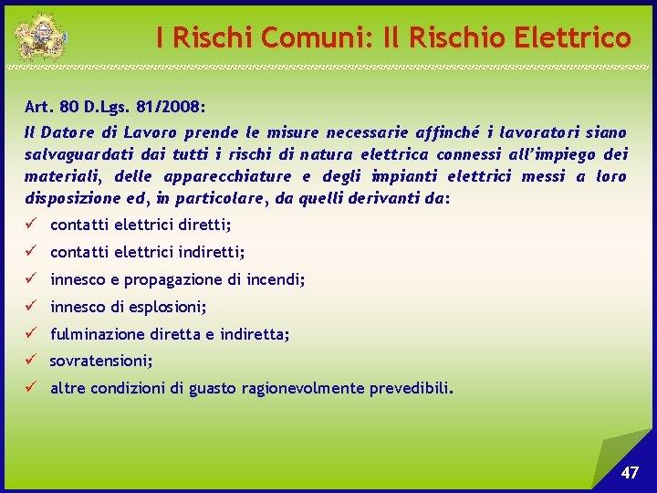 I Rischi Comuni: Il Rischio Elettrico Art. 80 D. Lgs. 81/2008: Il Datore di