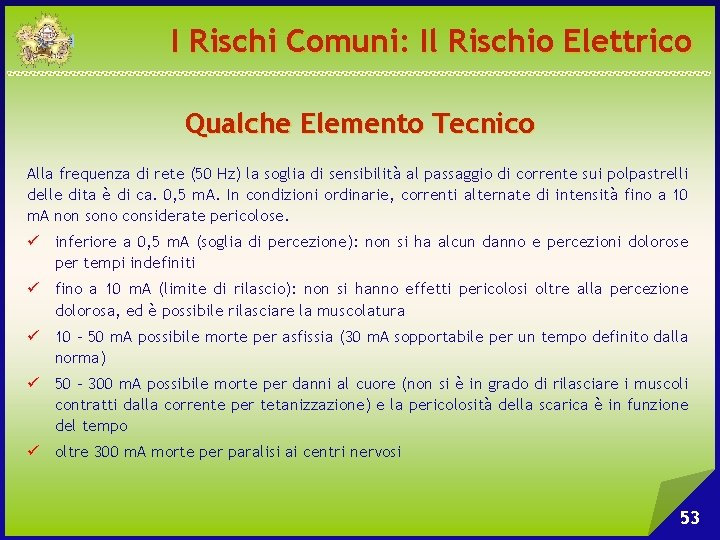 I Rischi Comuni: Il Rischio Elettrico Qualche Elemento Tecnico Alla frequenza di rete (50