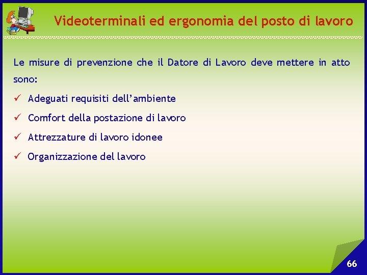 Videoterminali ed ergonomia del posto di lavoro Le misure di prevenzione che il Datore
