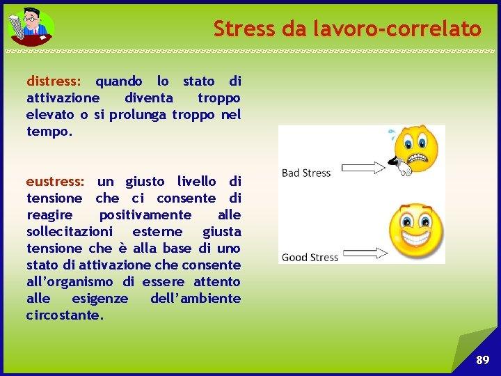 Stress da lavoro-correlato distress: quando lo stato di attivazione diventa troppo elevato o si