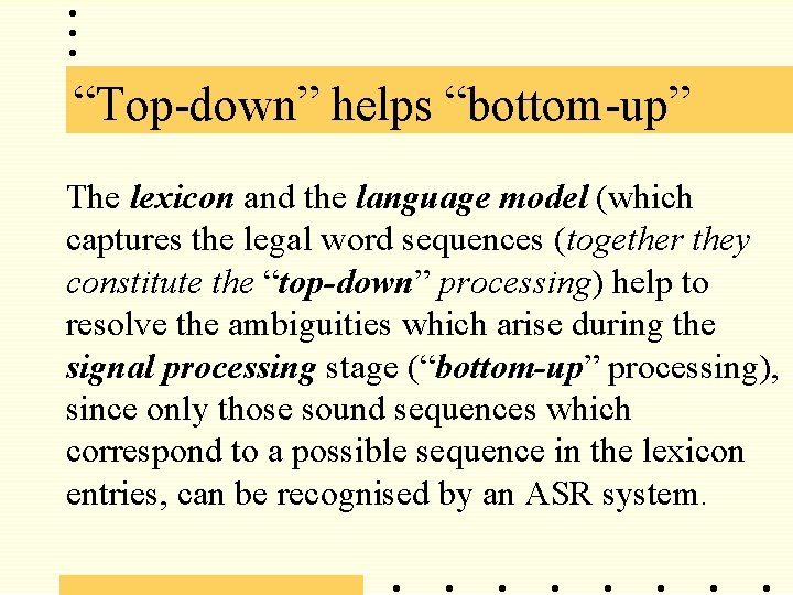 """""""Top-down"""" helps """"bottom-up"""" The lexicon and the language model (which captures the legal word"""