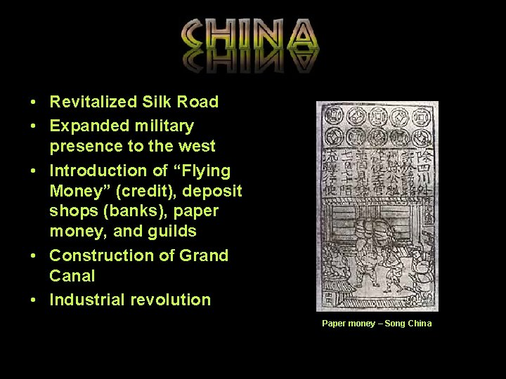 • Revitalized Silk Road • Expanded military presence to the west • Introduction