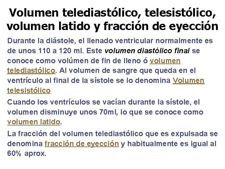 Volumen telediastólico, telesistólico, volumen latido y fracción de eyección Durante la diástole, el llenado