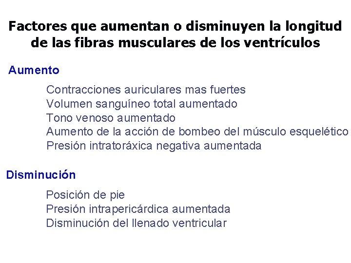 Factores que aumentan o disminuyen la longitud de las fibras musculares de los ventrículos