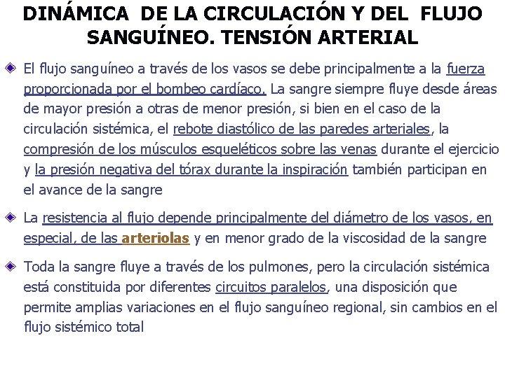 DINÁMICA DE LA CIRCULACIÓN Y DEL FLUJO SANGUÍNEO. TENSIÓN ARTERIAL El flujo sanguíneo a