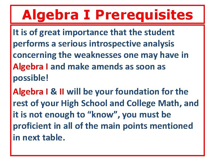 Algebra I Prerequisites It is of great importance that the student performs a serious
