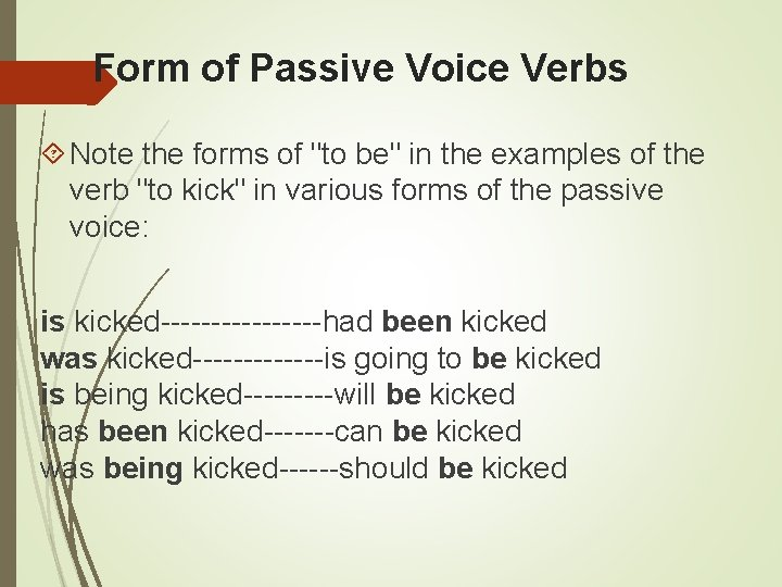"""Form of Passive Voice Verbs Note the forms of """"to be"""" in the examples"""