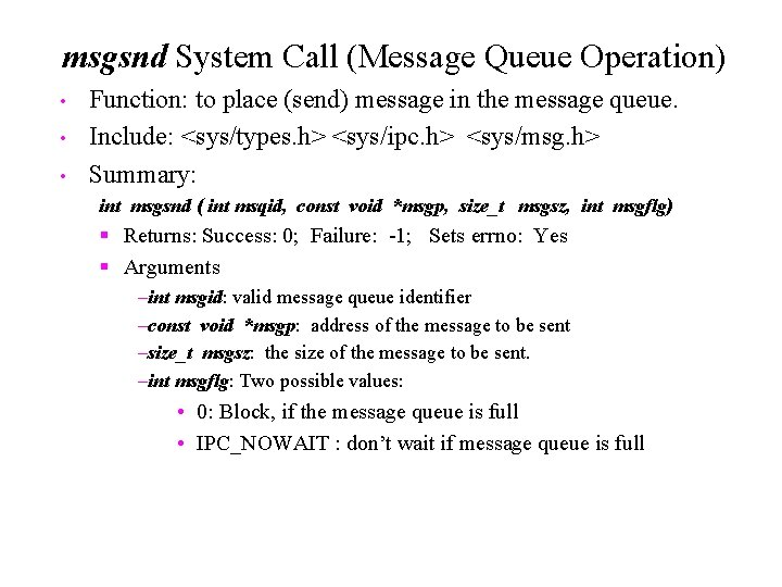 msgsnd System Call (Message Queue Operation) • • • Function: to place (send) message