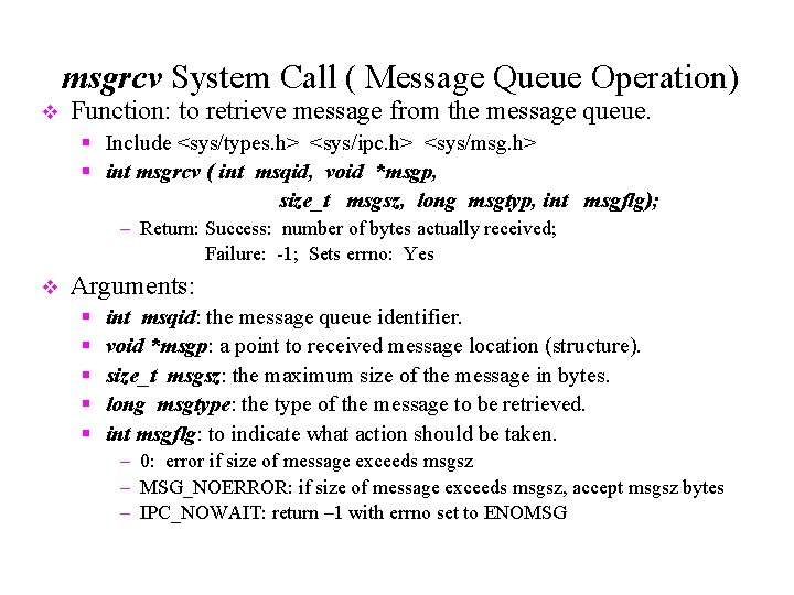 msgrcv System Call ( Message Queue Operation) v Function: to retrieve message from the