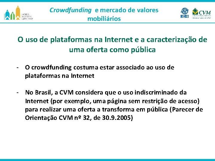 Crowdfunding e mercado de valores mobiliários O uso de plataformas na Internet e a