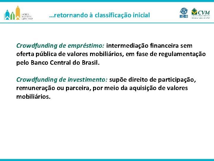 …retornando à classificação inicial Crowdfunding de empréstimo: intermediação financeira sem oferta pública de valores