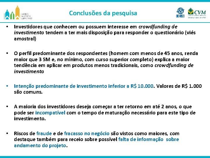 Conclusões da pesquisa • Investidores que conhecem ou possuem interesse em crowdfunding de investimento