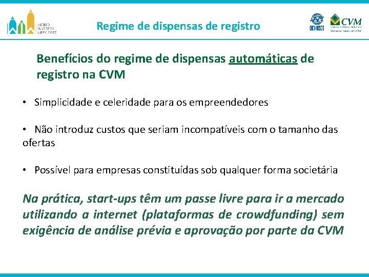 Regime de dispensas de registro Benefícios do regime de dispensas automáticas de registro na