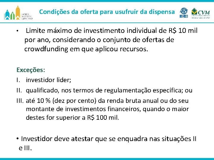 Condições da oferta para usufruir da dispensa • Limite máximo de investimento individual de