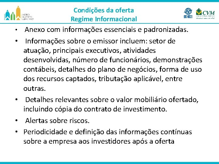 Condições da oferta Regime Informacional • Anexo com informações essenciais e padronizadas. • Informações
