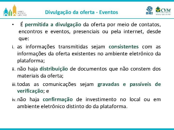 Divulgação da oferta - Eventos a divulgação da oferta por meio de contatos, encontros