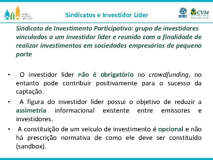 Sindicatos e Investidor Líder Sindicato de Investimento Participativo: grupo de investidores vinculados a um