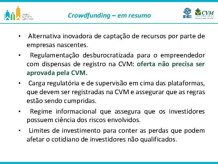 Crowdfunding – em resumo • • • Alternativa inovadora de captação de recursos por