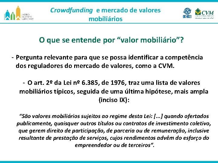 """Crowdfunding e mercado de valores mobiliários O que se entende por """"valor mobiliário""""? -"""