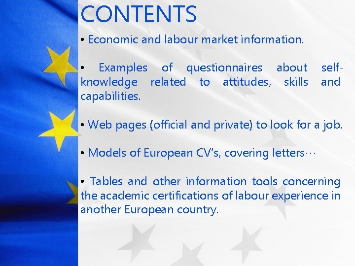 CONTENTS • Economic and labour market information. • Examples of questionnaires about knowledge related