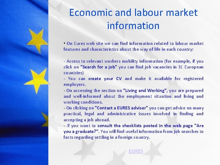 Economic and labour market information • On Eures web site we can find information