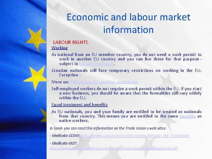 Economic and labour market information LABOUR RIGHTS Working As national from an EU member