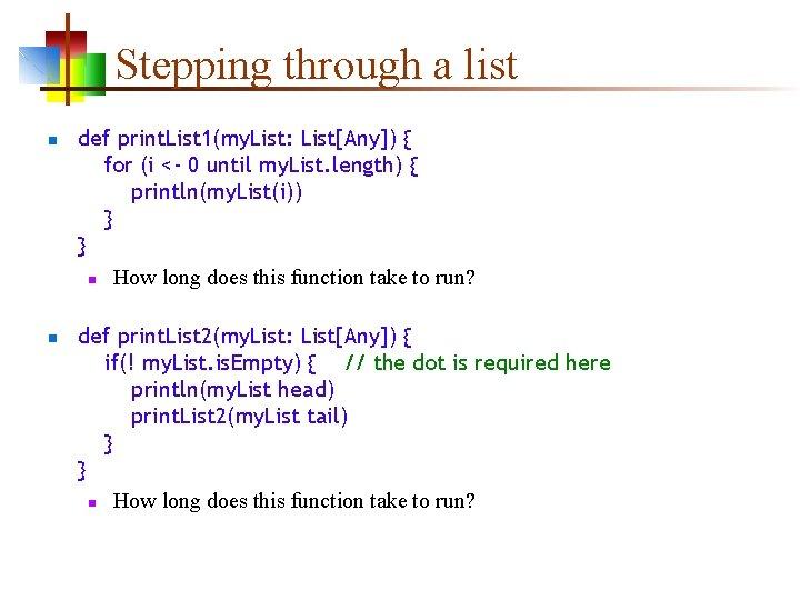 Stepping through a list n n def print. List 1(my. List: List[Any]) { for