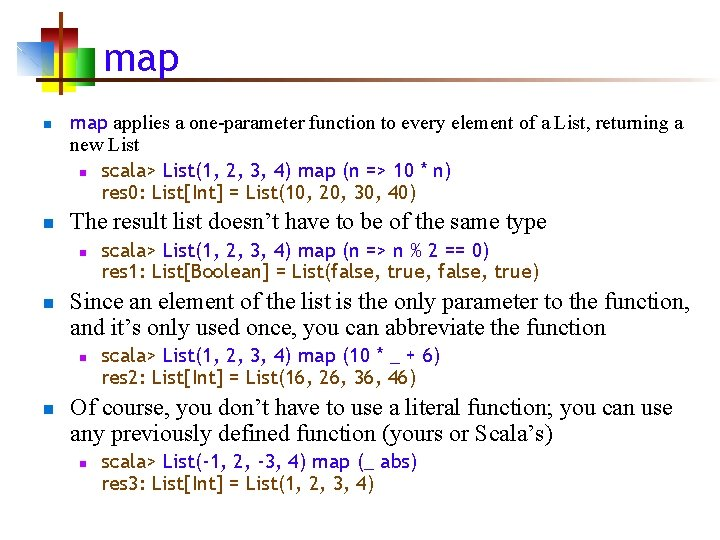 map n n map applies a one-parameter function to every element of a List,