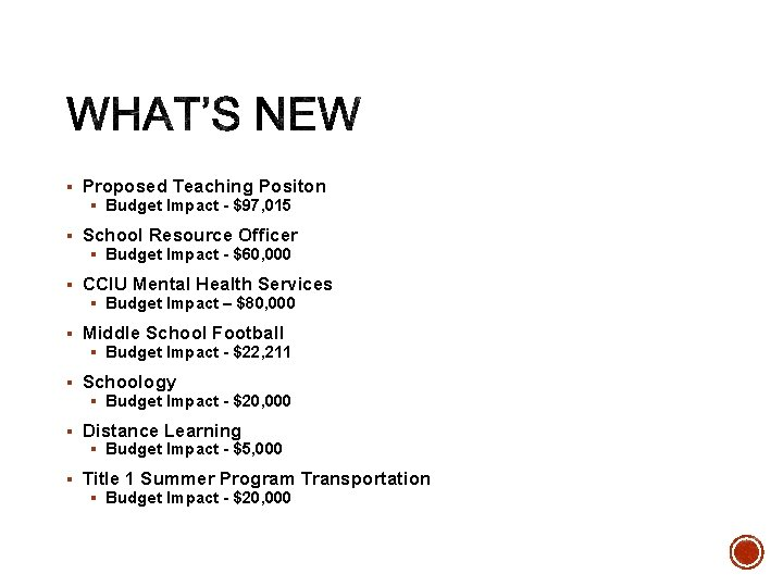 § Proposed Teaching Positon § Budget Impact - $97, 015 § School Resource Officer