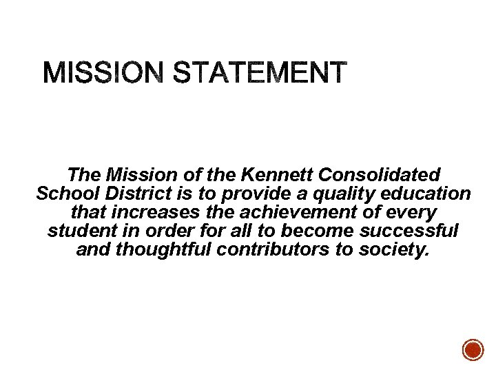 The Mission of the Kennett Consolidated School District is to provide a quality education