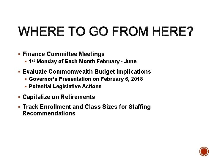§ Finance Committee Meetings § 1 st Monday of Each Month February - June