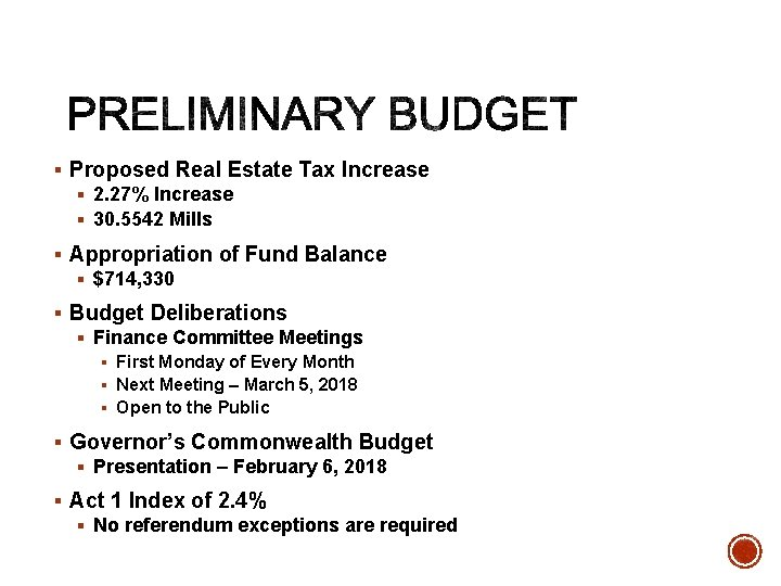 § Proposed Real Estate Tax Increase § 2. 27% Increase § 30. 5542 Mills