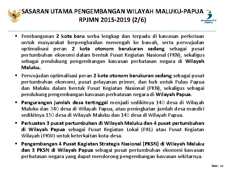 SASARAN UTAMA PENGEMBANGAN WILAYAH MALUKU-PAPUA RPJMN 2015 -2019 (2/6) § Pembangunan 2 kota baru