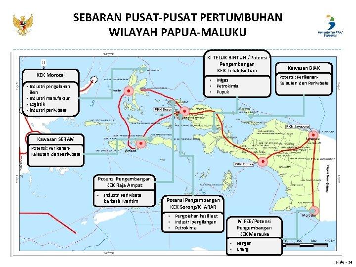 SEBARAN PUSAT-PUSAT PERTUMBUHAN WILAYAH PAPUA-MALUKU KI TELUK BINTUNI/Potensi Pengembangan KEK Teluk Bintuni KEK Morotai