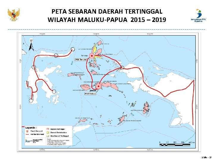 PETA SEBARAN DAERAH TERTINGGAL WILAYAH MALUKU-PAPUA 2015 – 2019 Slide - 37