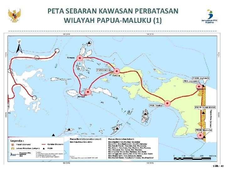 PETA SEBARAN KAWASAN PERBATASAN WILAYAH PAPUA-MALUKU (1) Slide - 42
