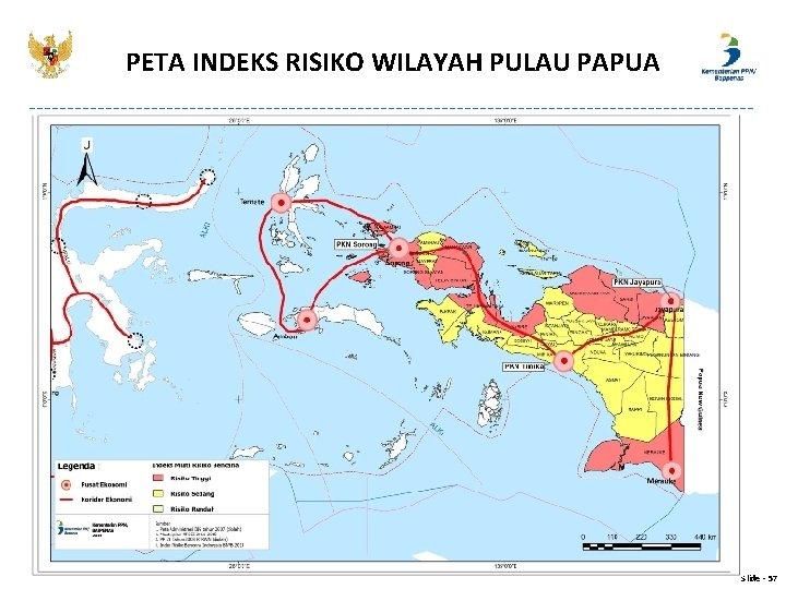 PETA INDEKS RISIKO WILAYAH PULAU PAPUA Slide - 57