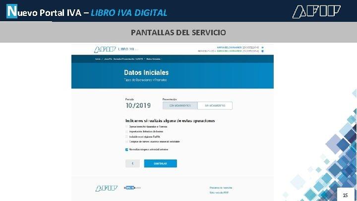 Nuevo Portal IVA – LIBRO IVA DIGITAL PANTALLAS DEL SERVICIO 15
