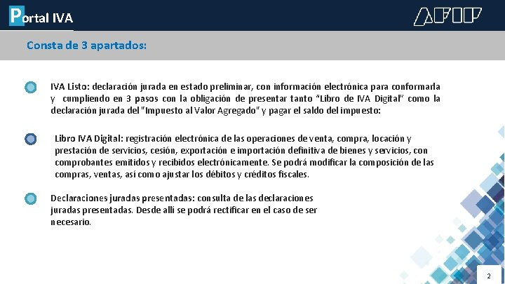 Portal IVA Consta de 3 apartados: IVA Listo: declaración jurada en estado preliminar, con