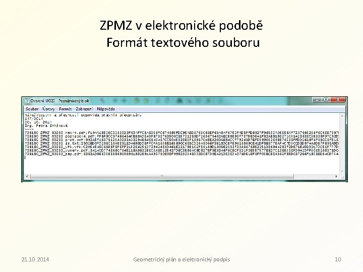 ZPMZ v elektronické podobě Formát textového souboru 21. 10. 2014 Geometrický plán a elektronický