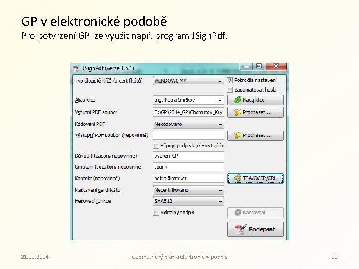 GP v elektronické podobě Pro potvrzení GP lze využít např. program JSign. Pdf. 21.