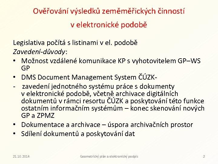 Ověřování výsledků zeměměřických činností v elektronické podobě Legislativa počítá s listinami v el. podobě