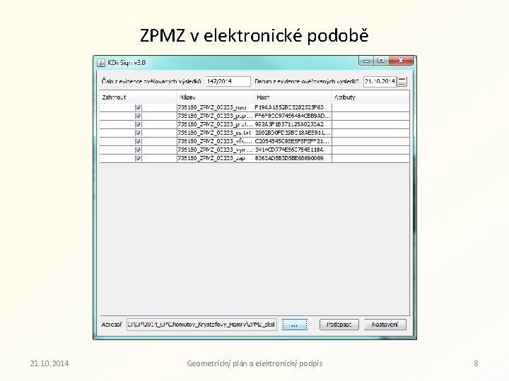ZPMZ v elektronické podobě 21. 10. 2014 Geometrický plán a elektronický podpis 8