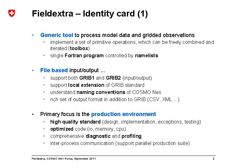 Fieldextra – Identity card (1) • Generic tool to process model data and gridded