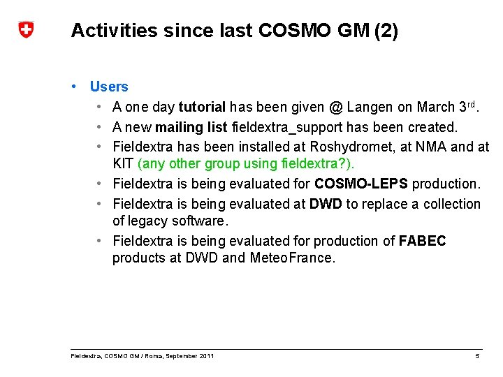 Activities since last COSMO GM (2) • Users • A one day tutorial has