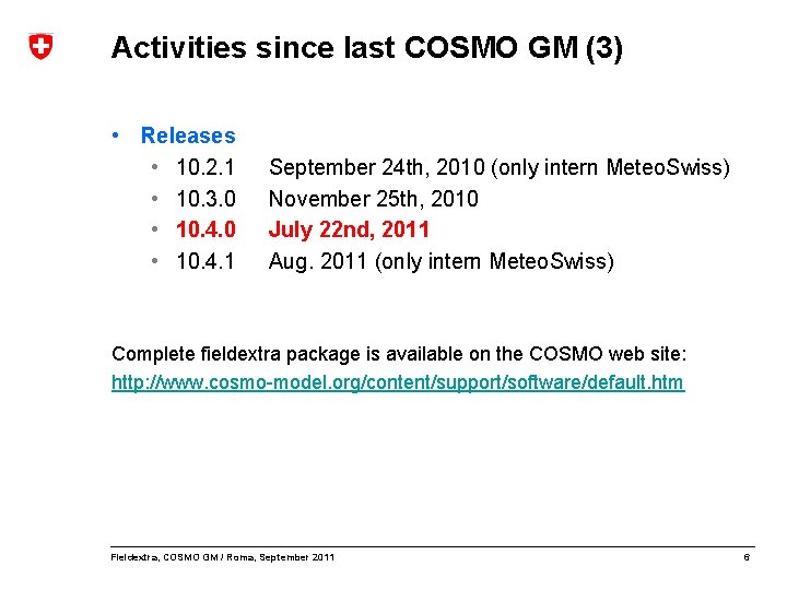 Activities since last COSMO GM (3) • Releases • 10. 2. 1 • 10.
